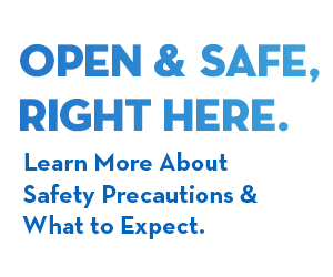 Open & Safe, Right Here.